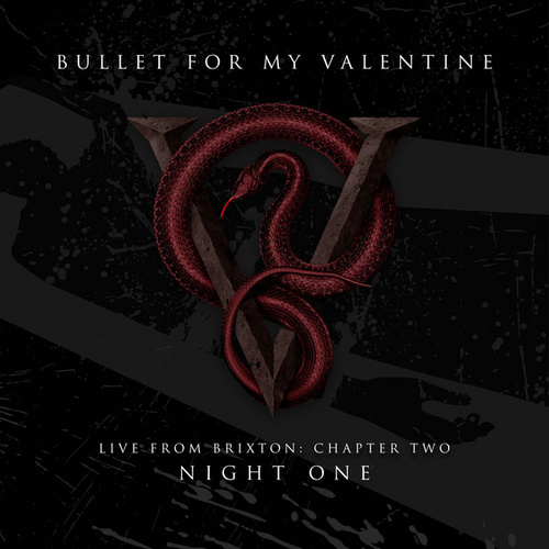 Live From Brixton: Chapter Two, Night One by Bullet For My Valentine