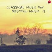 Classical music for Restful music 17 von Restful Classic