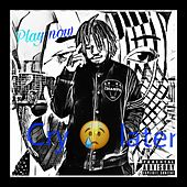 Play Now Cry Later by Tiggerdagreat