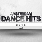 Amsterdam Dance Hits 2015 Vol. 1 by Various Artists