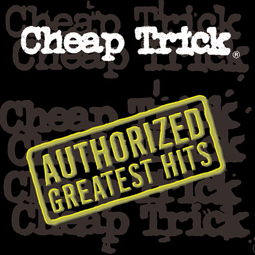 Play & Download Authorized Greatest Hits by Cheap Trick | Napster