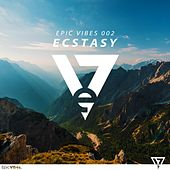 Epic Vibes 002 - Ecstasy by Various Artists