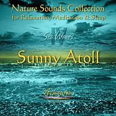 Nature Sounds Collection: Sea Waves, Vol. 4 (Sunny Atoll) by Ashaneen