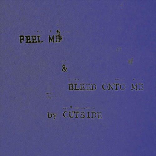 Feel Me & Bleed Onto Me by Outside