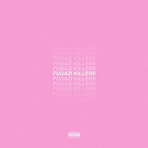 Fugazi Killers by Low Key