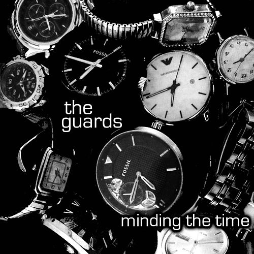 Minding The Time by Guards
