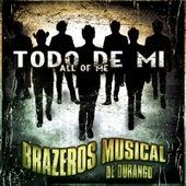 Todo De MI All of Me by Brazeros Musical De Durango