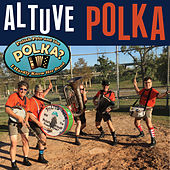 Altuve Polka by Polish Pete and the Polka? I Hardly Know Her Band