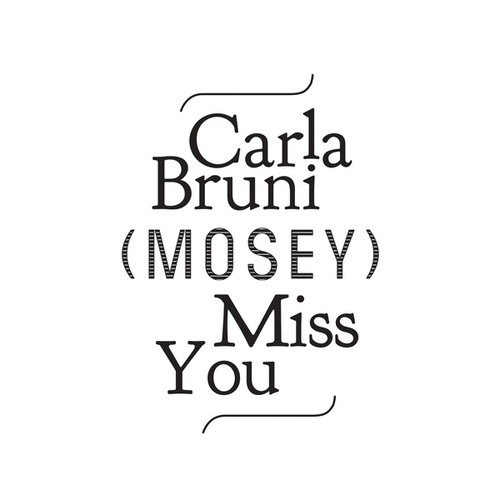 Miss You (Mosey Remix) by Carla Bruni