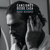 Canciones Desde Casa by Paco Álvarez