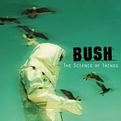 The Science of Things (Remastered) by Bush