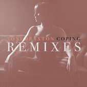 Coping (Remixes) by Toni Braxton