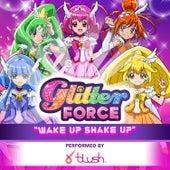 Glitter Force: Wake up Shake Up by Noam Kaniel