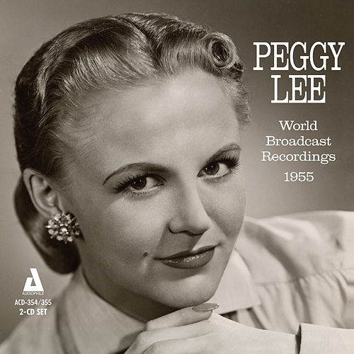 World Broadcast Recordings 1955 by Peggy Lee