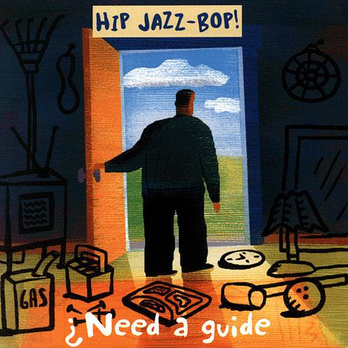 Play & Download Hip Jazz Bop: Need a Guide by Various Artists | Napster