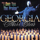 Play & Download I Owe You The Praise by Georgia Mass Choir | Napster
