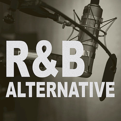 R&B Alternative by Various Artists