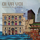 Travelling The Face Of The Globe by Oi Va Voi