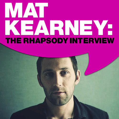 Mat Kearney: The Rhapsody Interview by Mat Kearney
