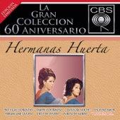 La Gran Coleccion Del 60 Aniversario CBS - Hermanas Huerta by Hermanas Huerta