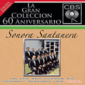 Play & Download La Gran Coleccion Del 60 Aniversario CBS - Sonora Santanera by Various Artists | Napster