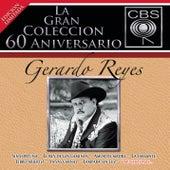 La Gran Colecccion Del 60 Aniversario CBS - Gerardo Reyes by Gerardo Reyes