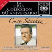 Play & Download La Gran Coleccion Del 60 Aniversario CBS - Cuco Sanchez by Cuco Sanchez | Napster