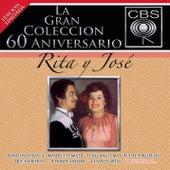 Play & Download La Gran Coleccion Del 60 Aniversario CBS - Rita Y Jose by Rita Y Jose | Napster