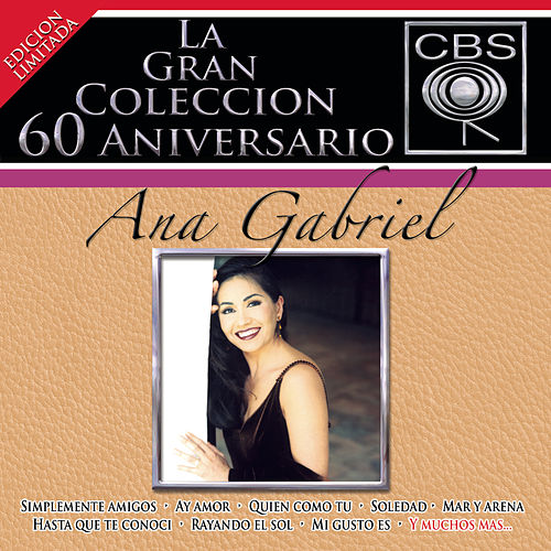 Play & Download La Coleccion Del 60 Aniverasrio CBS - Ana Gabriel by Various Artists | Napster