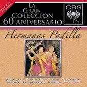 La Gran Coleccion Del 60 Aniversario CBS - Hermanas Padilla by Las Hermanas Padilla