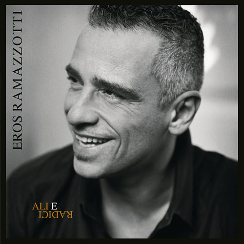 Play & Download Ali E Radici by Eros Ramazzotti | Napster