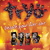 Play & Download Désolé Pour Hier Soir by Tryo | Napster