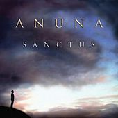 Play & Download Sanctus by Anúna | Napster