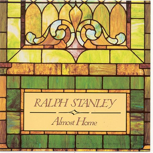 Play & Download Almost Home by Ralph Stanley | Napster