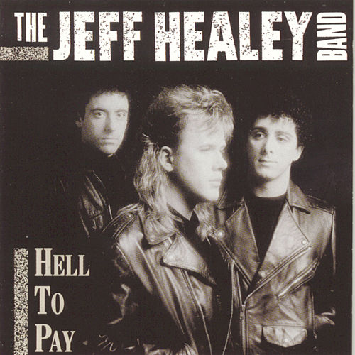 Play & Download Hell To Pay by Jeff Healey | Napster