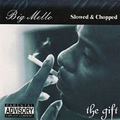 The Gift [Slowed & Chopped] by Big Mello