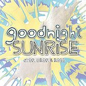Play & Download Stop, Drop, & Roll by Goodnight Sunrise | Napster