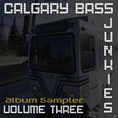 Calgary Bass Junkies Volume 3 Album Sampler by Various Artists