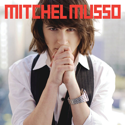 Play & Download Mitchel Musso by Mitchel Musso | Napster