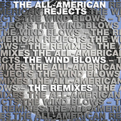 The Wind Blows Remixes by The All-American Rejects