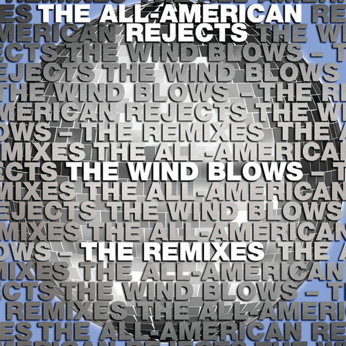 Play & Download The Wind Blows Remixes by The All-American Rejects | Napster