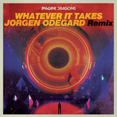Whatever It Takes (Jorgen Odegard Remix) by Imagine Dragons