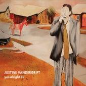 Yes Alright OK by Justine Vandergrift