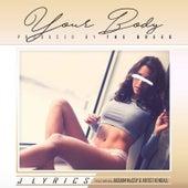 Your Body (feat. Jaqaum McCoy & Artist Kendall) by J Lyrics