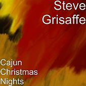 Cajun Christmas Nights by Steve Grisaffe