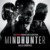 Mindhunter (Original Series Soundtrack) by Jason Hill