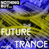 Nothing But... The Future Of Trance, Vol. 04 - EP by Various Artists