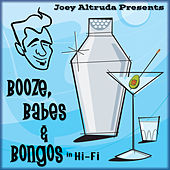 Booze, Babes & Bongos by Joey Altruda