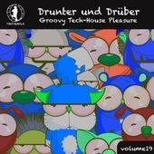 Drunter und Drüber, Vol. 19 - Groovy Tech House Pleasure! by Various Artists