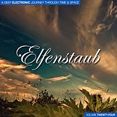 Elfenstaub, Vol. 24 - A Deep Electronic Journey Through Time & Space by Various Artists